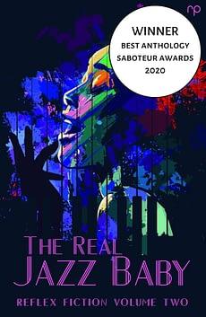 The-Real-Jazz-Baby-Reflex-Fiction-Volume-Two-Reflex-Press-Saboteur-Winner